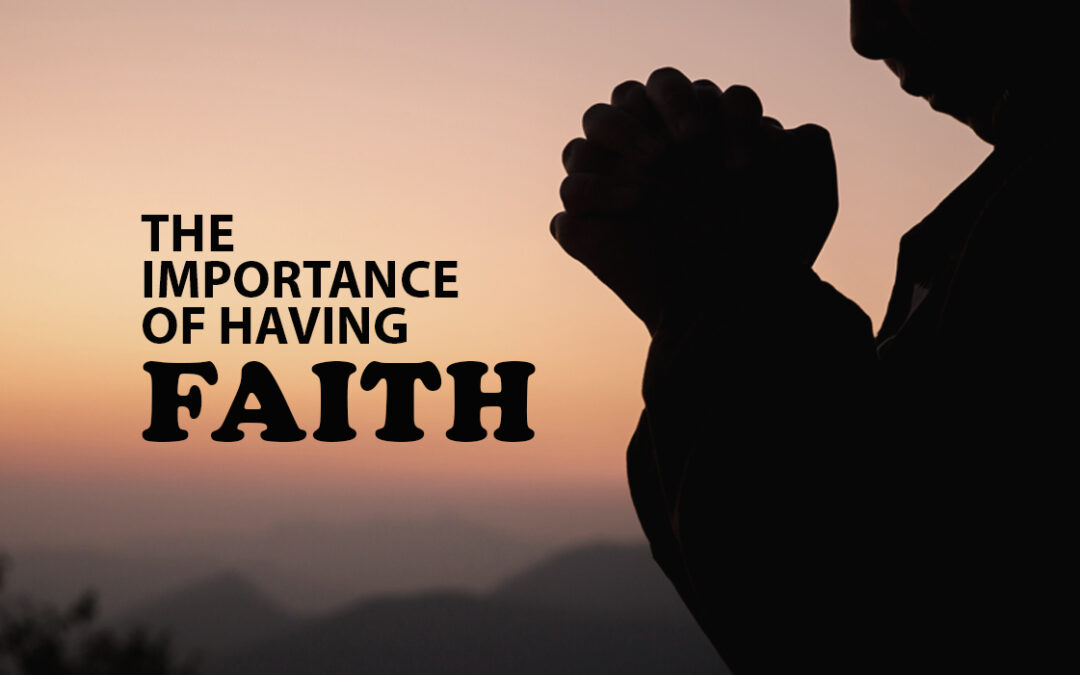 The Importance of Having Faith